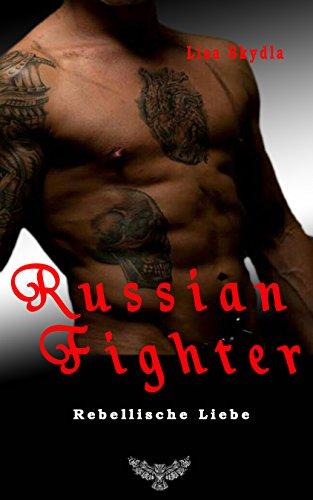 Rebellische Liebe (Russian Fighter 3)