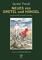 NEUES von GRETEL und HAeNSEL: Eine Geschichte fuer Kinder und Eltern