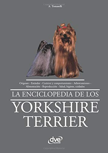 La enciclopedia de los yorkshire terrier (Spanish Edition)