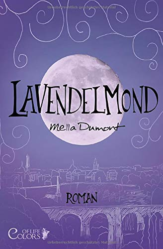 Lavendelmond (Colors of Life, Band 2)