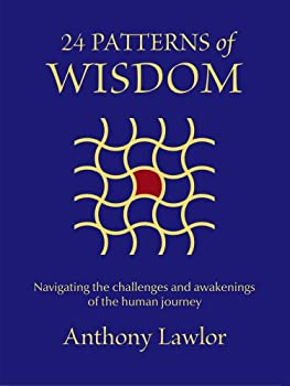 24 Patterns of Wisdom: Navigating the Challenges and Awakenings of the Human Journey 0984017208 Book Cover