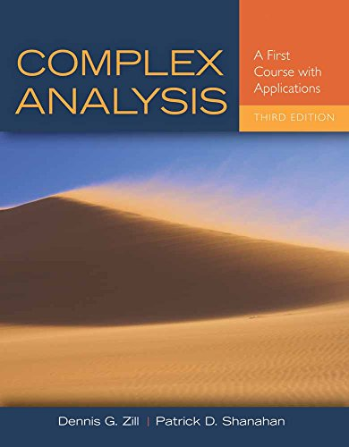 Compare Textbook Prices for Complex Analysis: A First Course with Applications 3 Edition ISBN 9781449694616 by Zill, Dennis G.,Shanahan, Patrick D.