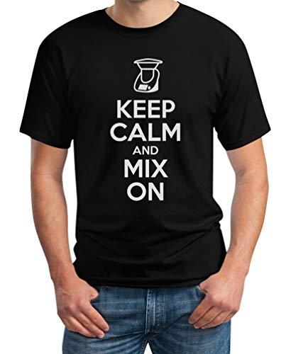 Keep Calm and Mix On - Motiv für Thermomix Liebhaber T-Shirt XXL Schwarz