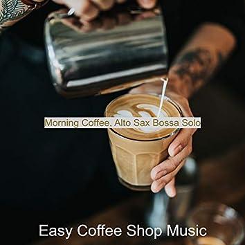 Morning Coffee, Alto Sax Bossa Solo