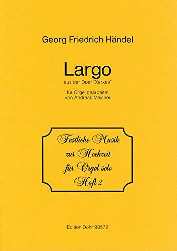 Largo aus der Oper Xerxes: für Orgel