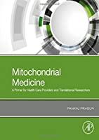 Mitochondrial Medicine: A Primer for Health Care Providers and Translational Researchers