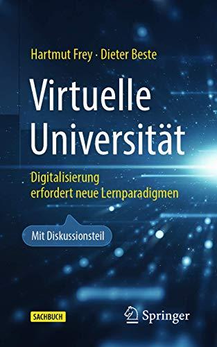 Virtuelle Universität: Digitalisierung erfordert neue Lernparadigmen (Technik im Fokus)