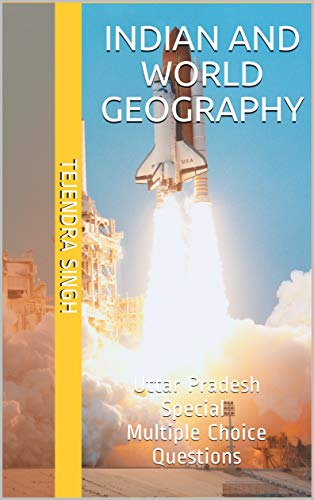 Indian and World Geography: Uttar Pradesh Special Multiple Choice Questions (English Edition)