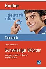 Deutsch uben: Band 7: Schwierige Worter - Ubungen zu Verben, Nomen und Adj ペーパーバック