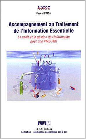 Accompagnement au Traitement de l'Information Essentielle : La veille et la gestion de l'information pour les PME - PMI