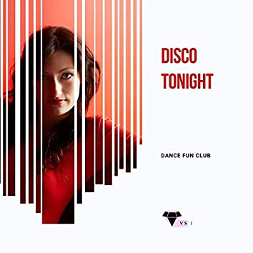 Disco Tonight - Dance Fun Club