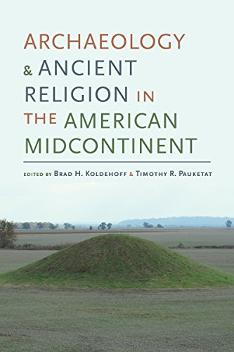 Archaeology and Ancient Religion in the American Midcontinent (Archaeology of the American South: New Directions and Perspectives)