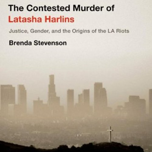 The Contested Murder of Latasha Harlins audiobook cover art