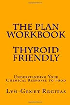 The Plan Workbook: Understanding Your Chemical Response to Food (Thyroid Friendly) (Volume 1)