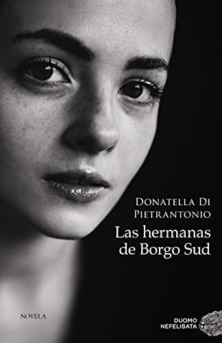 Las hermanas de Borgo Sud de Donatella Di Pietrantonio