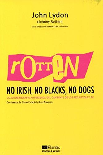 Rotten: No Irish, No Blacks, No Dogs: La autobiografía autorizada del cantante de los Sex Pistols y PiL (Acuarela Libros)