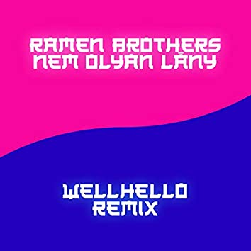 Nem Olyan Lány (Wellhello Remix)