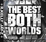 Best of Both Worlds by Jay-Z, Kelly, R [Music CD]