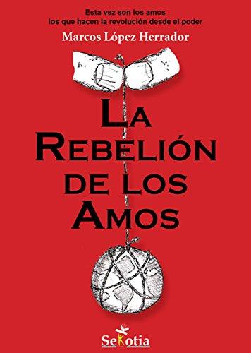 La rebelión de los amos: Esta vez son los amos los que hacen la revolución desde el poder. (Reflejos de la Actualidad)