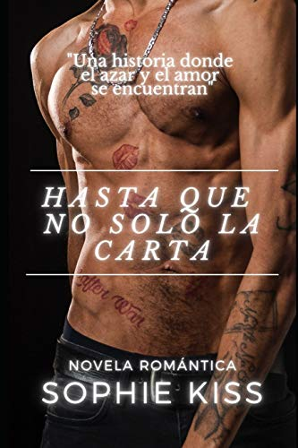 Hasta que no solo la carta: Novela Romántica