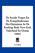 de Sociale Vragen En de Evangeliedienaar; Het Optimisme in de Zending; Rede Voor God, Vaderland En Oranje (1893)
