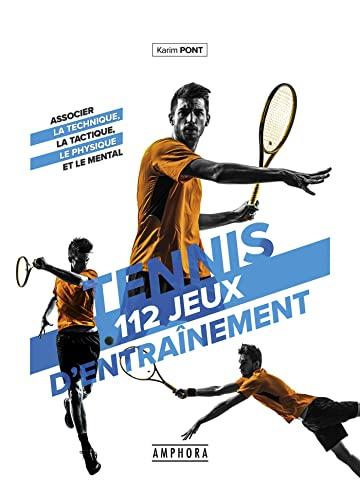Tennis 112 jeux d'entrainement pour tous: Associer la...