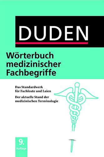 Duden – Wörterbuch medizinischer Fachbegriffe: Das Standardwerk für Fachleute und Laien. Der aktuelle Stand der medizinischen Terminologie (Duden Spezialwörterbücher)