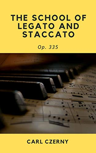 The School of Legato and Staccato: Op. 335 (English Edition)