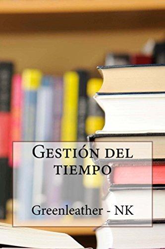 Gestión del tiempo: Cómo ganar tiempo ilimitado en un marco de tiempo limitado (Spanish Edition)