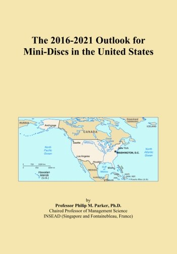 The 2016-2021 Outlook for Mini-Discs in the United States