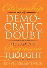 Citizenship and Democratic Doubt: The Legacy of Progressive Thought (American Political Thought (University Press of Kansas))