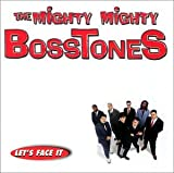 Let'S Face It - he Mighty Mighty Bosstones
