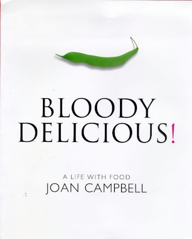 Bloody Delicious!: A Life with Food