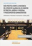 Guía práctica sobre la incidencia del Estado de Alarma en los ámbitos de práctica jurídica y procesal y procedimientos administrativos (Papel + ... y respuestas y formularios (Guías Prácticas)