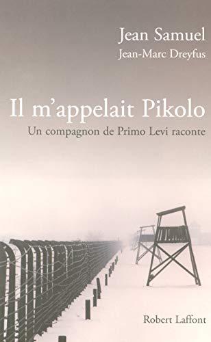 Il m'appelait Pikolo : Un compagnon de Primo Levi raconte