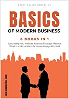 The Basics of Modern Business [6 in 1]: Transform Your Life and Achieve the True American Dream from Now!