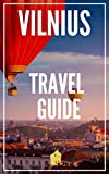 VILNIUS Travel Guide 2021: The Locals Travel Guide For Your Trip to Vilnius - Lithuania