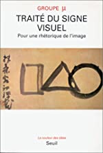 Traité du signe visuel - Pour une rhétorique de l'image de Groupe Mu