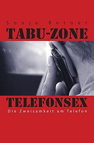 Tabu- Zone Telefonsex: Die Zweisamkeit am Telefon