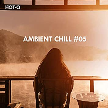 Ambient Chill, Vol. 05