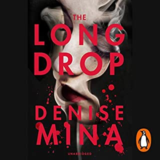 The Long Drop                   By:                                                                                                                                 Denise Mina                               Narrated by:                                                                                                                                 David Monteath                      Length: 7 hrs and 16 mins     66 ratings     Overall 4.0