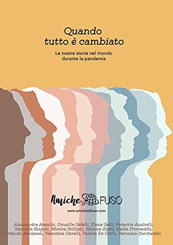 Quando tutto è cambiato: Le nostre storie nel mondo durante la pandemia (Italian Edition)