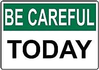 注意サイン-今日は注意してください。 通行の危険性屋外防水および防錆金属錫サイン