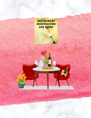 Reservation Book For Restaurant: Daily Guest Appointment Book & Management Booking for Hostess Table, a cafe, restaurants, pubs, bistros and clubs, ... & dinner booking, pink, campaign, 8'x11'