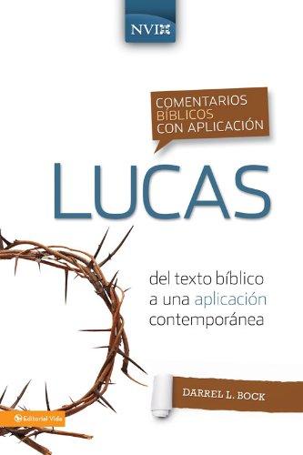 Comentario bíblico con aplicación NVI Lucas: Del texto bíblico a una aplicación contemporánea (Comentarios bíblicos con aplicación NVI) (Spanish Edition)