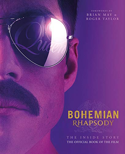 Bohemian Rhapsody - The Inside Story: The Official Book of the Film (Bohemian Rhapsody Movie Book)