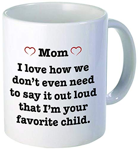 Mugs-XHPrint for MOM Pink Heart - I Love How we Don't Have to Say it Out Loud That I'm Your Favorite Child - Funny Coffee mug by Donbicentenario - 11OZ