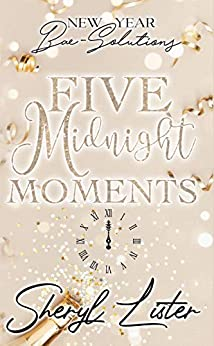 Five Midnight Moments: New Year Bae-Solutions by [Sheryl  Lister]