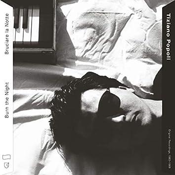 Burn the Night / Bruciare la Notte: Original Recordings, 1983–1989