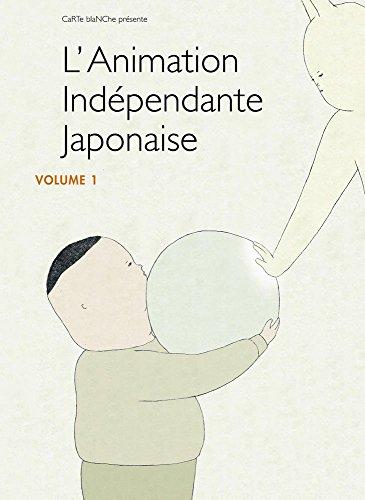 L'Animation indépendante japonaise - Volume 1 [Combo Blu-ray + DVD]